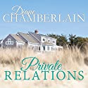 Private Relations Audiobook by Diane Chamberlain Narrated by Karen White