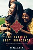 img - for The Road of Lost Innocence: As a girl she was sold into sexual slavery, but now she rescues others. The true story of a Cambodian heroine. by Somaly Mam (2008) Hardcover book / textbook / text book
