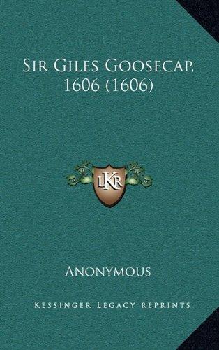 Sir Giles Goosecap, 1606 (1606)