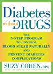 Diabetes without Drugs:�The 5-Step Pr...