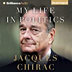 My Life in Politics | Jacques Chirac