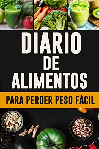 Diario De Alimentos Para Perder Peso Fácil Cambiar La Manera