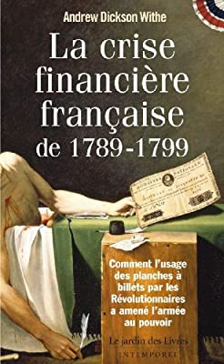 La crise financière française de 1789-1799 de Andrew Dickson Withe