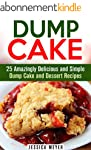Dump Cake: 25 Amazingly Delicious and...