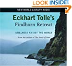 Eckhart Tolle's Findhorn Retreat: Sti...
