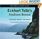 Eckhart Tolle's Findhorn Retreat: Sti...