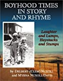 img - for Boyhood Times in Story and Rhyme: Laughter and Lumps, Haystacks and Stumps by Delbert Nuxoll (2003-02-10) book / textbook / text book