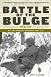 Battle of the Bulge: Hitlers Ardennes Offensive, 1944-1945
