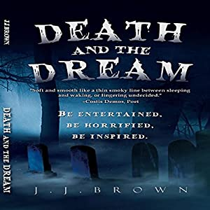 Death and the Dream | [J. J. Brown]