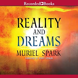 Reality and Dreams | [Muriel Spark]