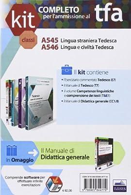 TFA. Classi A545-A546 per prove scritte e orali. Manuali di teoria ed esercizi di lingua e cultura tedesca. Kit completo. Con software di simulazione
