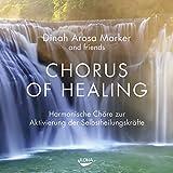 Chorus of Healing - Harmonische Chöre zur Aktivierung der Selbstheilungskräfte
