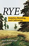 img - for Rye: Genetics, Breeding, & Cultivation book / textbook / text book