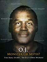 O. J.: Monster or Myth?