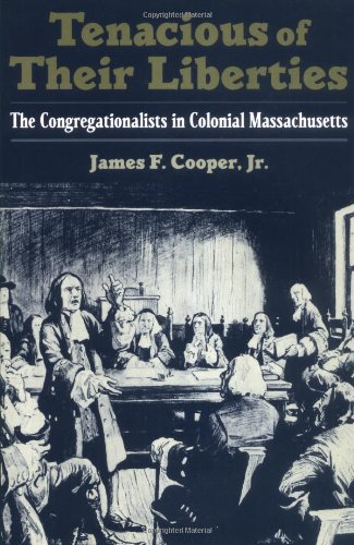 Tenacious of Their Liberties: The Congregationalists in Colonial Massachusetts (Religion in America) (Religion In Early America compare prices)