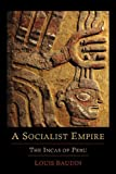 img - for A Socialist Empire: The Incas of Peru book / textbook / text book