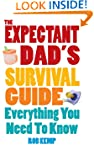 The Expectant Dad's Survival Guide: E...