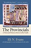The Provincials: A Personal History of Jews in the South (With Photographs and a New Introduction by the Author)