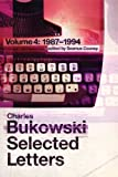 Selected Letters, Volume 4: 1987-1994 (0753539128) by Bukowski, Charles