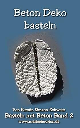 Amazon.com: Beton Deko basteln: Basteln mit Beton Band 2 (German