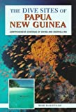 The Dive Sites of Papua New Guinea by Halstead, Bob (1997) Paperback
