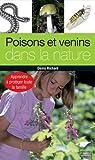 Poisons et venins dans la nature : Apprendre à protéger toute la famille par Richard