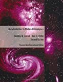 An Introduction to Modern Astrophysics by Carroll, Bradley W., Ostlie, Dale A. (2013) Paperback