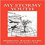 My Stormy Youth | Norman Kamelgard