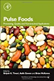 Pulse Foods: Processing, Quality and Nutraceutical Applicati...