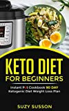 Keto Diet for Beginners: Instant Pot Cookbook 90 Day Ketogenic Diet Weight Loss Plan