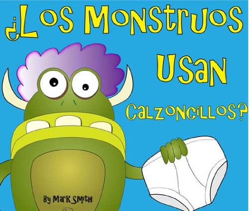 ¿Los Monstruos Usan Calzoncillos? Libro de Imágenes