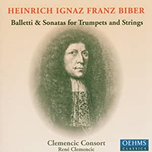 Heinrich Ignaz Franz Biber: Balletti and Sonatas for Trumpets and Strings