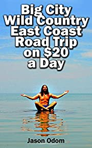 Big City Wild Country East Coast Road Trip on $20 a Day