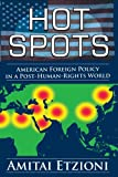 Hot Spots: American Foreign Policy in a Post-Human-Rights World