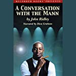 A Conversation with the Mann | John Ridley