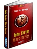 John Carter: Books 1-5 (A Princess of Mars, The Gods of Mars, Warlord of Mars, Thuvia, Maid of Mars, The Chessmen of Mars) (John Carter Mars Series: FLT)