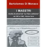 """I Maestri - Scelta Di Articoli De """"La Fiera Letteraria"""" Dal 1967 Al 1968 - Volume Terzo (Italian Edition)"""