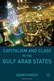 img - for Capitalism and Class in the Gulf Arab States by Adam Hanieh (2011-06-15) book / textbook / text book