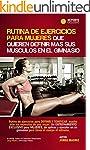 Rutina de ejercicios para mujeres que...