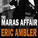 The Maras Affair Audiobook by Eric Ambler Narrated by Wiliam Gaminara