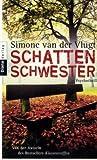 Schattenschwester: Psychothriller - Simone van der Vlugt