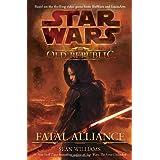 Fatal Alliance (Star Wars: The Old Republic, Book 1) ~ Sean Williams