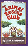 The Animal Rescue Club (I Can Read Book 4)