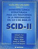Guia del usuario para la entrevista clinica estructurada para los trastornos de la personalidad del eje II del DSM-IV®: SCID-II (Spanish Edition) (8445807935) by Michael B. First