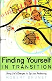 img - for Finding Yourself in Transition: Using Life's Changes for Spiritual Awakening book / textbook / text book