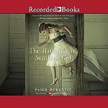 The Haunting of Sunshine Girl (       UNABRIDGED) by Paige McKenzie, Alyssa Sheinmel Narrated by Paige McKenzie, T. Ryder Smith