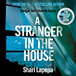 A Stranger in the House | Shari Lapena