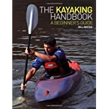 The Kayaking Handbook: A Beginner's Guideby Bill Mattos