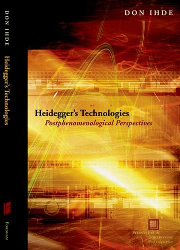 Heidegger's Technologies: Postphenomenological...