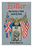Hitler, the Victory That Nearly Was (0715392158) by Quarrie, Bruce